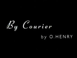 by courier, by courier film,o. henry,garret dillahunt,peter riegert