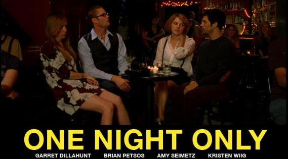 One Night Only,Garret Dillahunt,Chadd Harbold,Kristen Wiig,Brian Petsos,Amy Seimetz